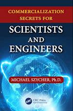 Commercialization Secrets for Scientists and Engineers af Michael Szycher