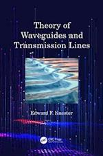 Theory of Waveguides and Transmission Lines