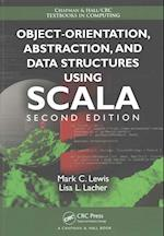 Object-Orientation, Abstraction, and Data Structures Using Scala (Chapman & Hall/Crc Textbooks in Computing)