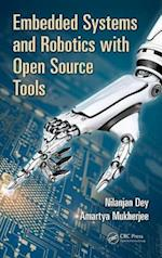 Embedded Systems and Robotics With Open Source Tools af Nilanjan Dey