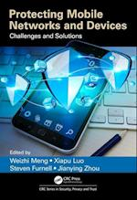 Protecting Mobile Networks and Devices (Series in Security Privacy and Trust)