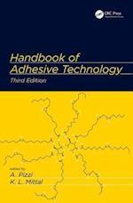 Handbook of Adhesive Technology, Third Edition
