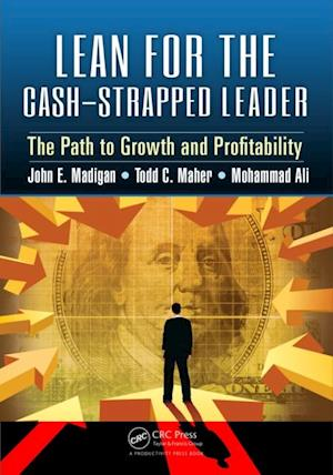 Lean for the Cash-Strapped Leader af Mohammad Ali, John E. Madigan, Todd C. Maher