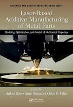 Laser-Based Additive Manufacturing of Metal Parts (Advanced and Additive Manufacturing Series)