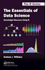 The Essentials of Data Science: Knowledge Discovery Using R (Chapman &Hall/CRC the R Series)