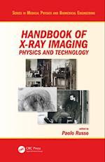Handbook of X-ray Imaging (Series in Medical Physics and Biomedical Engineering)
