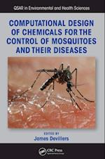 Computational Design of Chemicals for the Control of Mosquitoes and Their Diseases (Qsar in Environmental and Health Sciences)