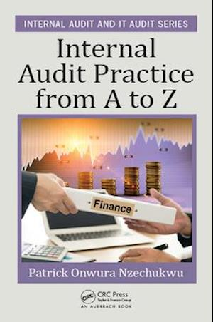 Internal Audit Practice from A to Z af Patrick Onwura Nzechukwu