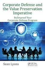Corporate Defense and the Value Preservation Imperative (Internal Audit and It Audit)