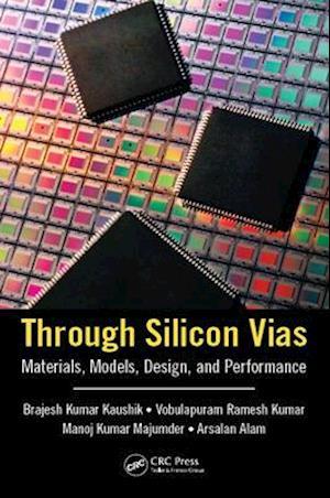 Through Silicon Vias af Brajesh Kumar Kaushik, Manoj Kumar Majumder, Arsalan Alam