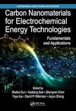 Carbon Nanomaterials for Electrochemical Energy Technologies (Electrochemical Energy Storage and Conversion)