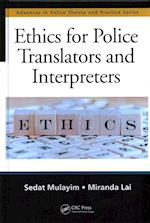 Ethics for Police Translators and Interpreters af Sedat Mulayim, Miranda Lai