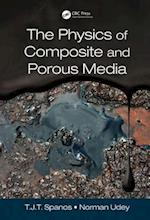 The Physics of Composite and Porous Media af T. J. T. (Tim) Spanos