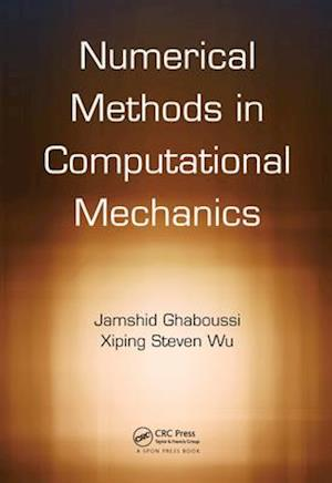 Numerical Methods in Computational Mechanics af Jamshid Ghaboussi, Xiping Steven Wu
