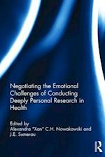 Negotiating the Emotional Challenges of Conducting Deeply Personal Research in Health