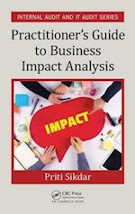 Practitioner's Guide to Business Impact Analysis (Internal Audit and It Audit)