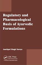 Regulatory and Pharmacological Basis of Ayurvedic Formulations