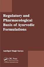 Regulatory and Pharmacological Bases of Ayurvedic Formulations