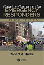 Counter-Terrorism for Emergency Responders, Third Edition af Robert A. Burke