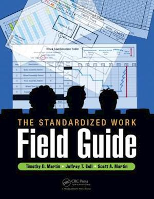 Standardized Work Field Guide af Scott A. Martin, Jeffrey T. Bell, Timothy D. Martin