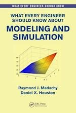 What Every Engineer Should Know About Modeling and Simulation (WHAT EVERY ENGINEER SHOULD KNOW)