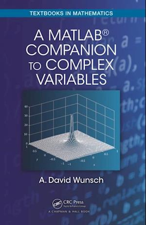 MatLab(R) Companion to Complex Variables af A. David Wunsch