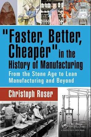 Faster, Better, Cheaper in the History of Manufacturing