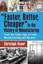 """Faster, Better, Cheaper"" in the History of Manufacturing af Christoph Roser"