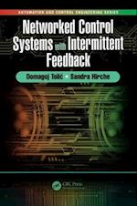 Networked Control Systems with Intermittent Feedback (Automation and Control Engineering)