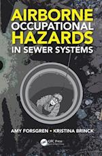 Airborne Occupational Hazards in Sewer Systems af Amy Forsgren