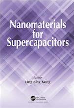 Nanomaterials for Supercapacitors af Ling Bing Kong