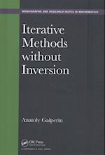 Iterative Methods Without Inversion (Monographs and Research Notes in Mathematics)