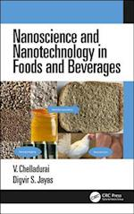 Nanoscience and Nanotechnology in Foods and Beverages