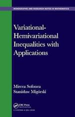 Variational-Hemivariational Inequalities with Applications (Chapman HallCRC Monographs and Research Notes in Mathematics)