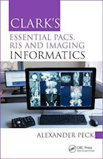 Clark's Essential PACS, RIS and Imaging Informatics (Clarks Companion Essential Guides)