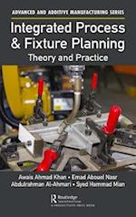 Integrated Process and Fixture Planning (Advanced and Additive Manufacturing Series)