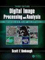 Digital Image Processing and Analysis with MATLAB and CVIPtools, Third Edition