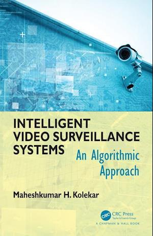 Bog, hardback Intelligent Video Survellance Systems af Mahesh Kolekar