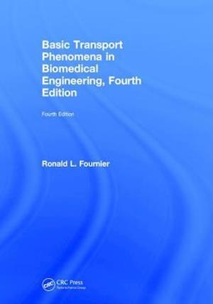 Bog, hardback Basic Transport Phenomena in Biomedical Engineering, Fourth Edition af Ronald L. Fournier