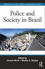Police and Society in Brazil (Advances in Police Theory and Practice)