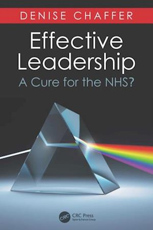 Effective Leadership as a Cure for the NHS af Denise Chaffer