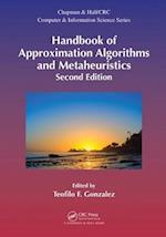 Handbook of Approximation Algorithms and Metaheuristics, Second Edition (Chapman & Hall/CRC Computer and Information Science Series)