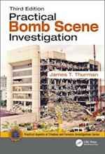 Practical Bomb Scene Investigation (Practical Aspects of Criminal & Forensic Investigations)