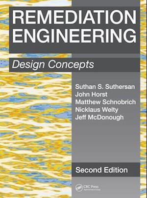 Remediation Engineering af John Horst, Suthan S. Suthersan, Jeff McDonough