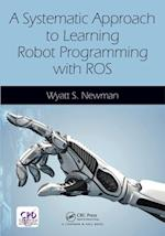 Systematic Approach to Learning Robot Programming with ROS