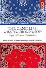 The Gang Life: Laugh Now, Cry Later