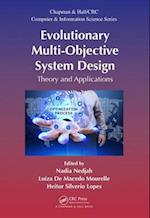 Evolutionary Multi-Objective System Design (Chapman & Hall/CRC Computer & Information Science Series)