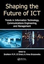 Shaping the Future of ICT