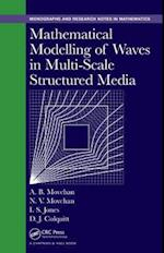 Mathematical Modelling of Waves in Multi-Scale Structured Media (Chapman HallCRC Monographs and Research Notes in Mathematics)