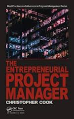The Entrepreneurial Project Manager (Best Practices and Advances in Program Management)